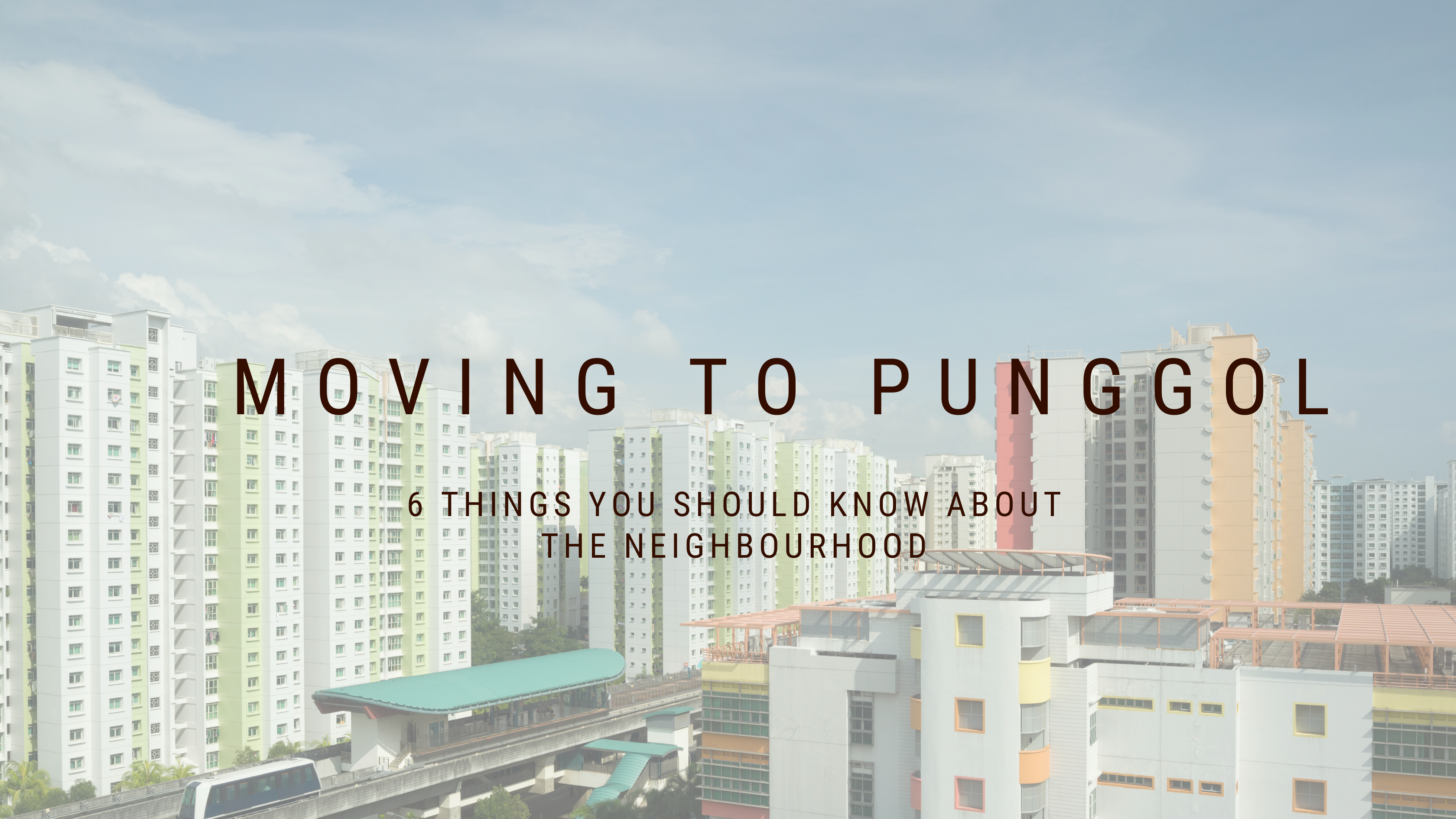 Blog on Moving to Punggol
